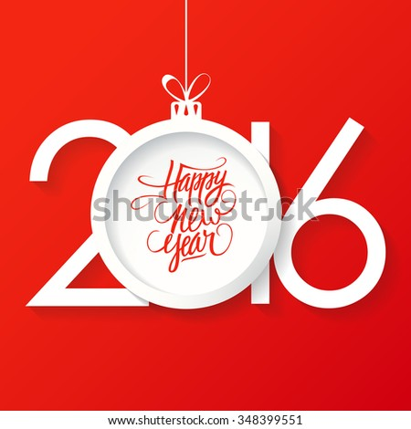 Creative happy new year 2016 text design with christmas ball. Happy new year hand drawn text design.  - stock photo