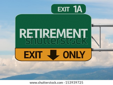 Creative Retirement Exit Only, Road Sign - stock photo