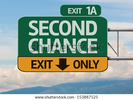 Creative Second Chance Exit Only, Road Sign - stock photo