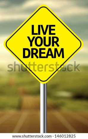 Creative sign with the message - Live Your Dream - stock photo