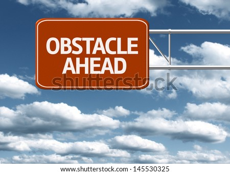 Creative sign with the message - Obstacle Ahead - stock photo