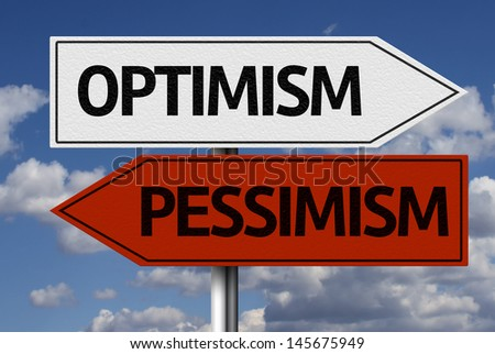 Creative sign with the message - Optimism, Pessimism - stock photo