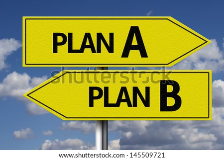 Creative sign with the message - Plan A or Plan B - stock photo