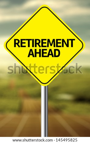 Creative sign with the message - Retirement Ahead - stock photo