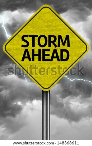 Creative sign with the message - Storm Ahead - stock photo