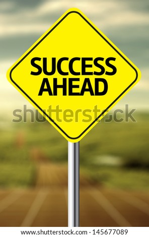 Creative sign with the message - Success Ahead - stock photo