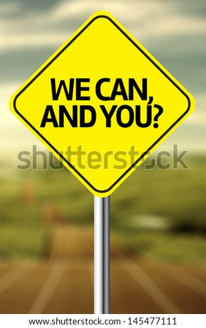 Creative sign with the message - We Can, and You - stock photo