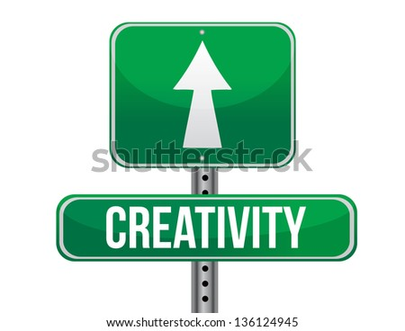 creativity road sign illustration design over a white background