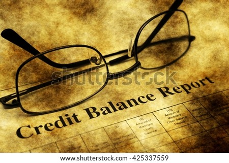 Credit balance report grunge concept