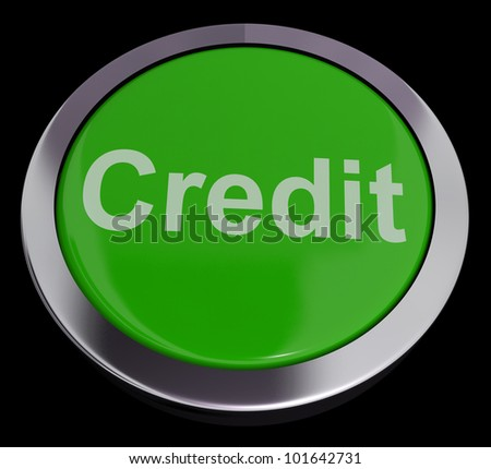 Credit Button Representing Finance Or Loan For Purchasing