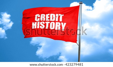 credit history, 3D rendering, a red waving flag - stock photo