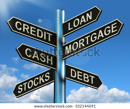 Credit Loan Mortgage Signpost Shows Borrowing Finance And Debt