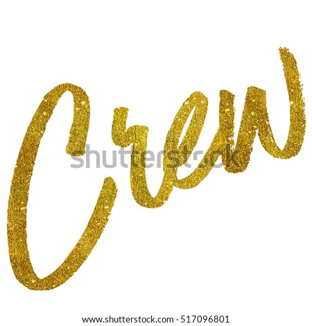 Crew Gold Faux Foil Metallic Glitter Quote Isolated