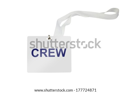 Crew labeled pass isolated on white background - stock photo