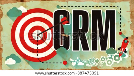 CRM - Customer Relationship Management - on Old Poster in Flat Design with Red Target, Rocket and Arrow. Business Concept. - stock photo