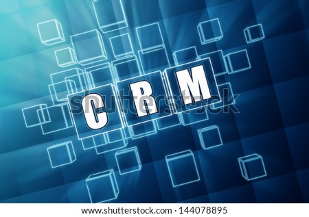 CRM - text in 3d blue glass cubes with white letters, business concept - customer relationship management