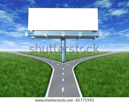 Cross roads with billboard in an outdoor display showing a fork in the road representing the concept of a strategic dilemma choosing the right option when facing two equal  promotional options. - stock photo