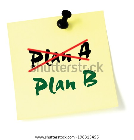 Crossing out Plan A, writing Plan B, Sticky Note Macro Closeup, Large Detailed Thumbtacked Sticker Adhesive Memo - stock photo