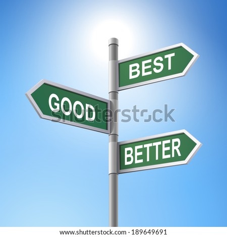 crossroad 3d road sign saying best and good and better - stock photo