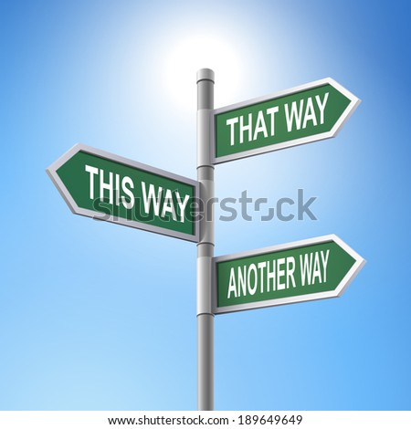 crossroad 3d road sign saying that way and this way and another way - stock photo