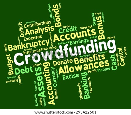 Crowdfunding Word Meaning Raising Funds And Venture  - stock photo