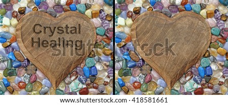 Crystal Healing Plaque - two identical images of a wooden heart plaque surrounded by multicolored tumbled stone crystals on saying 'Crystal Healing'  - stock photo