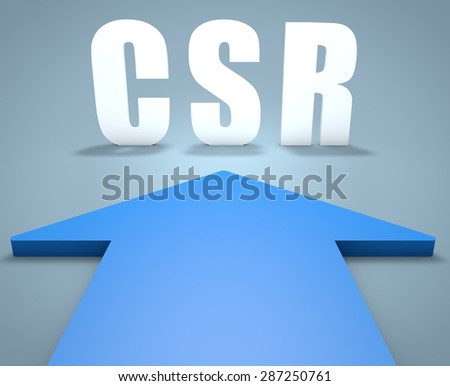 CSR - Corporate Social Responsibility - 3d render concept of blue arrow pointing to text.