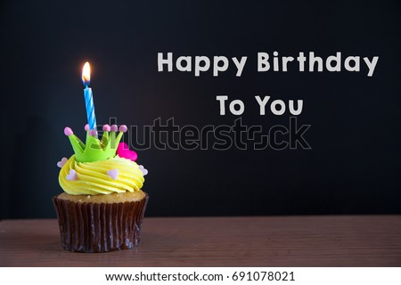Cup Cake And Happy Birthday To You Text On Chalkboard BackgroundBirthday Cupcake With