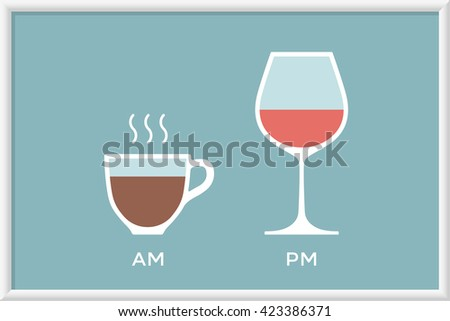 Cup of coffee and glass of wine in cafe with symbol defferent time - morning and evening, am and pm. Poster with coffee and wine for cafe, restaurant and bar. Concept graphic design. Illustration - stock photo
