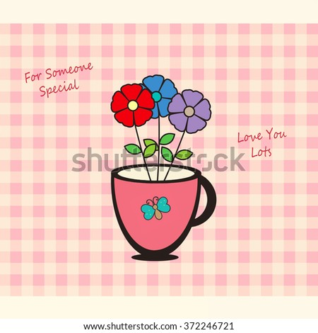 Cup of Flowers - Love You Lots - stock photo