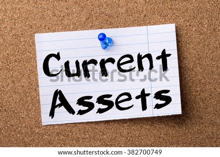 Current Assets - teared note paper pinned on bulletin board - horizontal image - stock photo