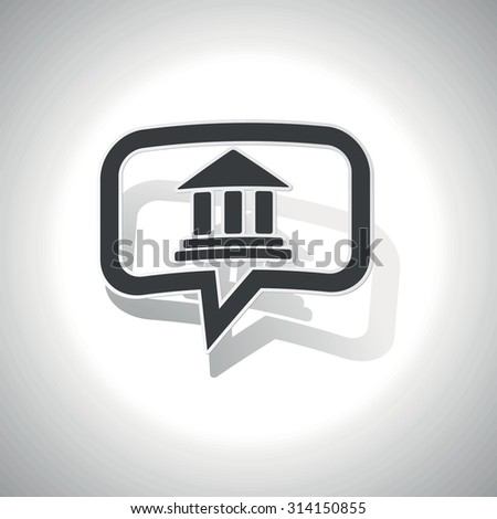 Curved chat bubble with classical building with pillars and shadow, on white - stock photo