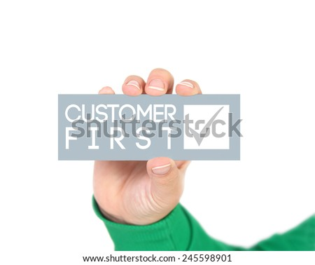 Customer first - stock photo