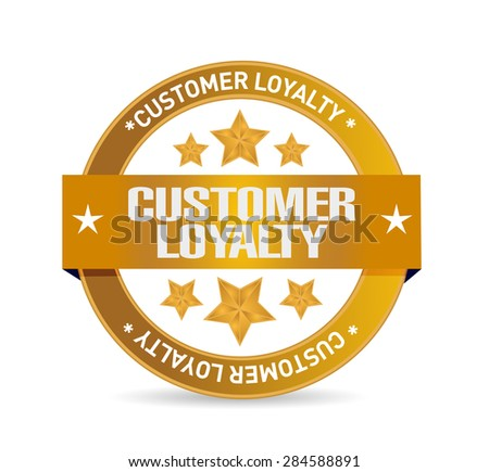 customer loyalty seal sign concept illustration design over white - stock photo