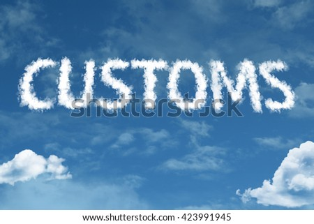 Customs cloud word with a blue sky - stock photo