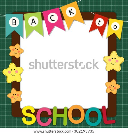 Cute Back to School frame with bunting, multicolored letters and stars characters on school board background - stock photo