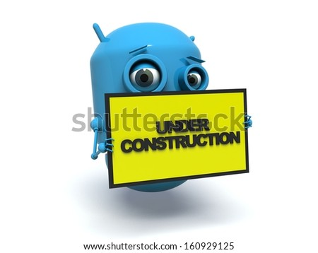 Cute blue robot holding a message board with the text words under construction. 3d render. Isolated on white background.