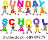Cute illustration of a group of happy and diverse smiling boys and girls holding up letters that spell out the words SUNDAY SCHOOL. - stock photo