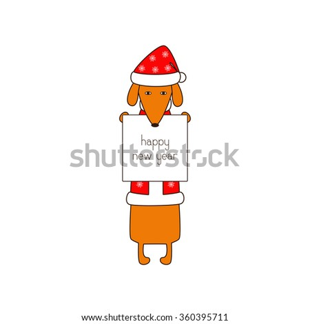 Cute orange colored brown contoured dachshund standing on hind legs in Christmas suit, red coat, hat decorated with snowflakes holding white poster with lettering happy new year in dissolved forelegs - stock photo