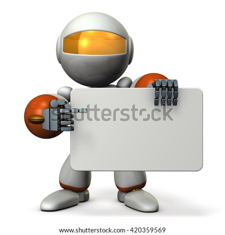 Cute robot is pointing something with the message board. 3D illustration, - stock photo