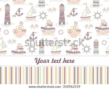 Cute  seamless baby shower background or greeting card with ship, lighthouse and sea on white. Children pattern.
