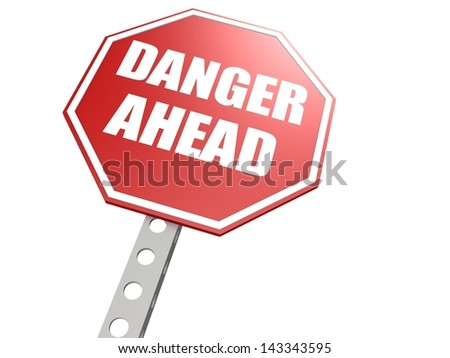 Danger ahead road sign - stock photo