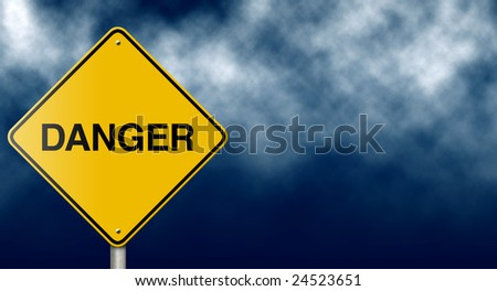 Danger sign provides metaphoric message for a variety of risk and business concepts.