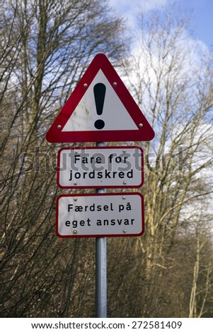 Danger signs from Denmark. Danger of landslides and Traffic at your own risk.