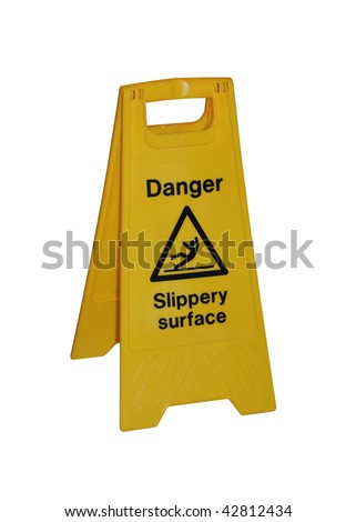 Danger - slippery surface, yellow caution sign, isolated on a pure white background.
