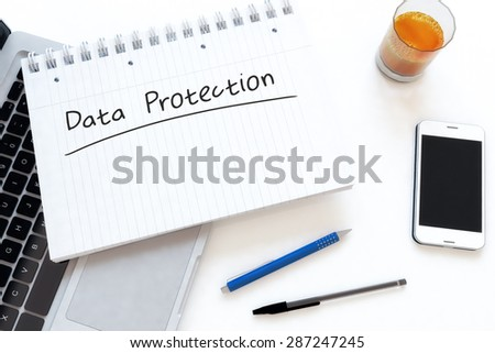 Data Protection - handwritten text in a notebook on a desk - 3d render illustration. - stock photo