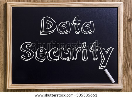 Data Security - New chalkboard with outlined text - on wood - stock photo