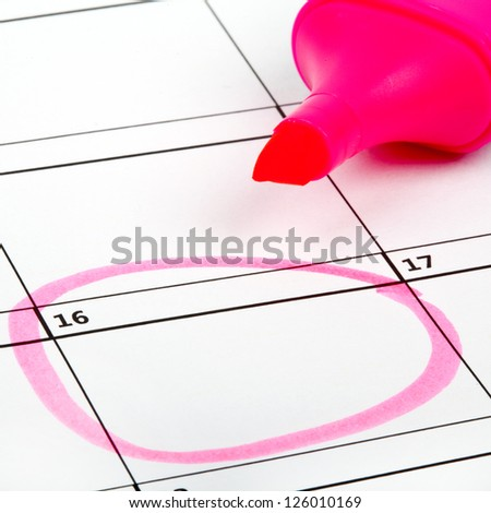 Date highlighted on a Calendar. - stock photo
