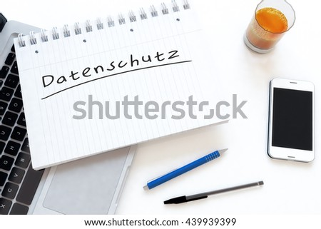 Datenschutz - german word for protection of data privancy - handwritten text in a notebook on a desk - 3d render illustration. - stock photo