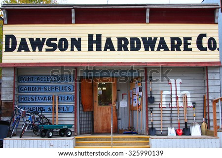 DAWSON CITY, YUKON - September 4, 2015 - local hardware store in old mining town